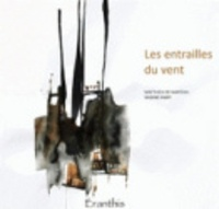Matthieu de Nanteuil et Nadine Fabry - Les entrailles du vent.