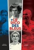 Matthieu Delahais et Bruno Colombari - Le dico des bleus.