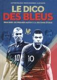 Matthieu Delahais et Bruno Colombari - Le dico des bleus - 1904-2018 : du premier match à la seconde étoile.