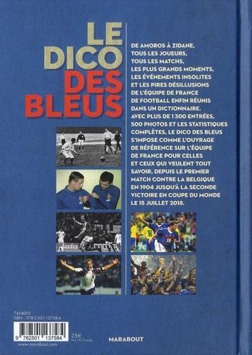 Le dico des bleus. 1904-2018 : du premier match à la seconde étoile