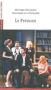 Matthieu Delaporte et Alexandre de La Patellière - Le Prénom.