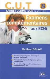 Matthieu Delaye - Examens complémentaires aux ECNi.