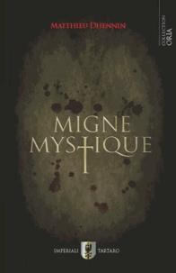 Matthieu Dhennin - Migne mystique.