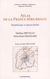 Matthieu Drevelle et Pierre-Henri Émangard - Atlas de la France périurbaine - Morphologie et desservabilité.