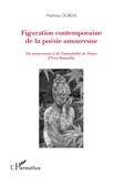 Matthieu Dubois - Figuration contemporaine de la poésie amoureuse - Du mouvement et de l'immobilité de Douve d'Yves Bonnefoy.