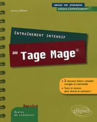 Matthieu Dubost - Entraînement intensif Tage-Mage - 2 concours blancs complets corrigés et commentés, trucs et astuces.