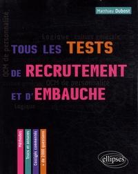 Matthieu Dubost - Tous les tests de recrutement et d'embauche - QCM de personnalité, compétences verbales, QI, logique, culture générale.