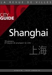 """Matthieu Duperrex Matthieu Duperrex et Claire Dutrait - Shanghai Nø City Guide - """"""""Pratiquer la ville""""""""."""
