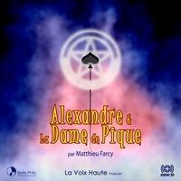 Forums pour télécharger des ebooks Alexandre et la Dame de Pique par Matthieu Farcy DJVU RTF (French Edition) 9782371901018
