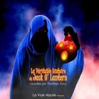 Matthieu Farcy - La véritable histoire de Jack O' Lantern.