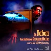 Matthieu Farcy - Le Babau, une histoire de Croquemitaine.