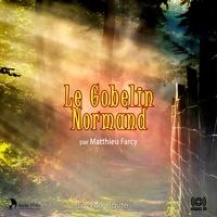 Matthieu Farcy - Le Gobelin Normand.