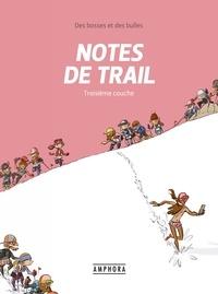 Matthieu Forichon - Notes de trail Tome 3 : Notes de trail.