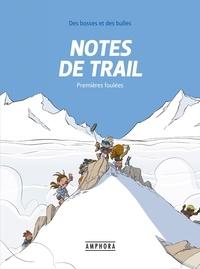 Matthieu Forichon - Notes de trail Tome 1 : Premières foulées.