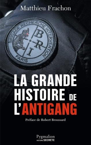 La grande histoire de l'Antigang. 50 ans de lutte contre le crime