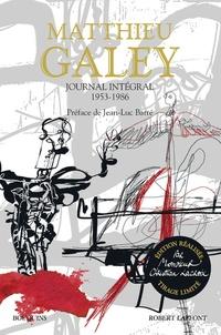 Matthieu Galey - Journal intégral 1953-1986.