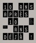 Matthieu Gelin et David Lafon - 10 ans après, 10 ans déjà ! - 10 agences issues de l'ENSA Paris-Belleville.