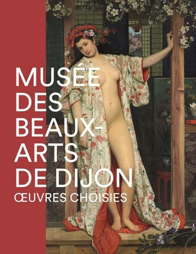Matthieu Gilles et Catherine Gras - Musée des Beaux-Arts de Dijon - Oeuvres choisies.