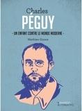 Matthieu Giroux - Charles Péguy - Un enfant contre le monde moderne.