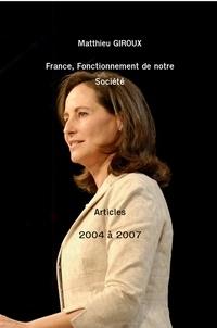 Matthieu Giroux - France - Fonctionnement de notre Société - Articles de 2004 à 2007.