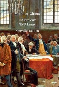 Matthieu Giroux - L'Astucieux GNULinux.