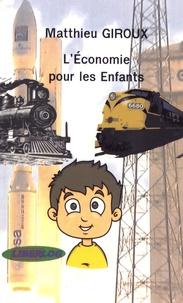 Matthieu Giroux - L'économie pour les enfants.