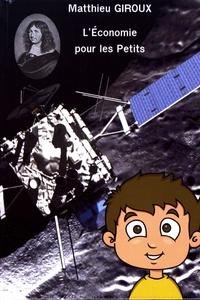 Matthieu Giroux - L'économie pour les petits.
