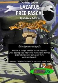 Matthieu Giroux - Lazarus Free Pascal - Développement rapide - Programmation - Livre de coaching créatif par les solutions.