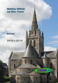 Matthieu Giroux - Les Deux France - Articles de 2010 à 2015.