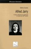 Matthieu Gosztola - Alfred Jarry - Critique littéraire et sciences à l'aube du XXe siècle.