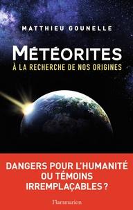 Matthieu Gounelle - Météorites - A la recherche de nos origines.