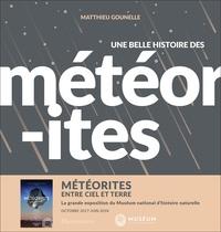 Matthieu Gounelle - Une belle histoire des météorites.