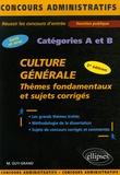 Matthieu Guy-Grand - Culture Générale - Thèmes fondamentaux et sujets corrigés.