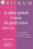 Matthieu Guy-Grand - La culture générale à travers les grands auteurs - XVIIe-XXe.