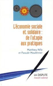 Matthieu Hély et Pascale Moulévrier - L'économie sociale et solidaire : de l'utopie aux pratiques.