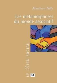 Matthieu Hély - Les métamorphoses du monde associatif.