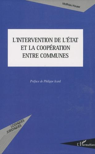 Matthieu Houser - L'intervention de l'Etat et la coopération entre communes.