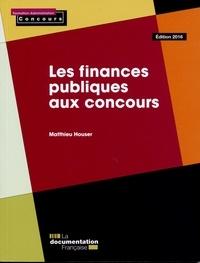Matthieu Houser - Les finances publiques aux concours.