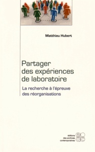 Partager des expériences de laboratoire - La recherche à lépreuve des réorganisations.pdf