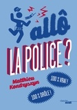 Matthieu Kondryszyn - Allô, la police ? - 100% vrai ! 100% drôle !.