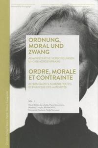Matthieu Lavoyer et Rahel Bühler - Ordre, morale et contrainte - Volume 7, Internements administratifs et pratique des autorités.