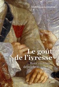 Galabria.be Le goût de l'ivresse - Boire en France depuis le Moyen Age (Ve-XXIe-siècle) Image