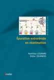 Matthieu Legrand et Didier Journois - Epuration extrarénale en réanimation.