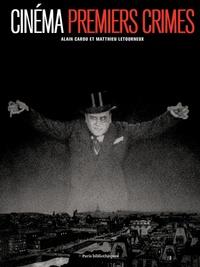 Matthieu Letourneux et Alain Carou - Cinéma, premiers crimes.