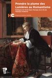 Matthieu Magne - Prendre la plume des Lumières au Romantisme - Pratiques de l'écrit dans l'Europe de la fin de l'époque moderne.