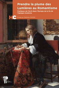Prendre la plume des Lumières au Romantisme - Pratiques de lécrit dans lEurope de la fin de lépoque moderne.pdf