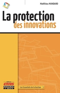 Matthieu Mandard - La protection des innovations.