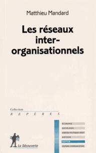 Matthieu Mandard - Les réseaux inter-organisationnels.