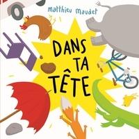Matthieu Maudet - Dans ta tête.