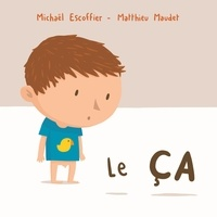 Matthieu Maudet et Michaël Escoffier - Le ça.
